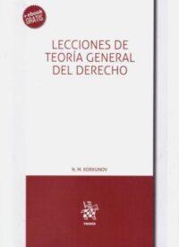 Lecciones de Teoría General del Derecho Editorial Tirant Lo Blanch. Autor: N. M. KORKUNOV ISBN: 978-84-1313-100-9 edición 2019 Formato: 21,5 x 15 cm 468 páginas. Incluye e-book gratis.