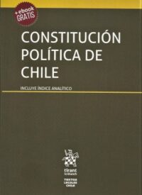 Constitución Política de Chile Editorial Tirant Lo Blanch. ISBN: 978-84-1313-340-9 edición 2019 Formato: 17 x 12 cm 134 páginas. Incluye e-book gratis y Índice Analítico.