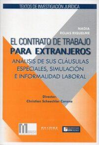 El Contrato de trabajo para Extranjeros Universidad Católica del Norte – Ius Civile Autora: Nadia Rojas Riquelme ISBN: 978-956-9050-06-0 Formato: 16,5 x 24,5 cm 1ª edición, 2017 104 páginas