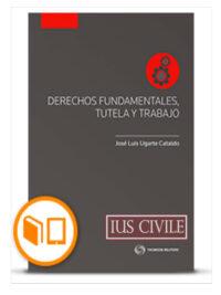 Derechos Fundamentales, Tutela Y Trabajo Derechos Fundamentales, Tutela Y Trabajo Autor(es): José Luis Ugarte Cataldo Código: 42141202 ISBN : 978-956-346-982-0 Edición: 2018 N° Páginas: 344 págs. Tomos: 1 Área(s): Legal/Jurídica, Derecho del Trabajo