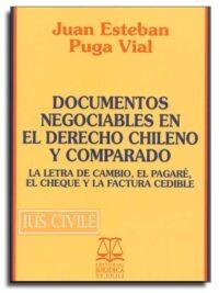Documentos Negociables en el Derecho Chileno y Comparado Editorial Jurídica de Chile Autor: Juan Esteban Puga Vial ISBN: 978-956-102-504-2 Formato: 15 x 23 cm Edición 2018 740 páginas