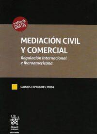 Mediación Civil y Comercial, Regulación Internacional e Iberoamericana Editorial Tirant Lo Blanch. Autor: Carlos Esplugues Mota ISBN: 978-84-1313-556-4 edición 2019 Formato: 21,5 x 15,5 cm 366 páginas. Incluye e-book gratis.