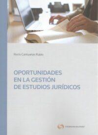 Oportunidades en la Gestión de Estudios Jurídicos Thomson Reuters Autora: Rocío Cantuarias Rubio ISBN: 978-956-400-041-1 Edición 2019 Formato: 17 x 24,5 cm 256 páginas