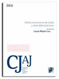 Delitos económicos de estafa y otras defraudaciones Delitos económicos de estafa y otras defraudaciones Ediciones DER Autor: Laura Mayer Lux ISBN: 978-956-9959-36-3 Formato: 15,5 x 23 cm Edición 2018 190 páginas