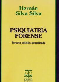 Psiquiatría Forense Editorial Jurídica de Chile Autor: Hernán Silva Silva ISBN: 978-956-10-2542-4 Formato: 23 x 15 cm 3ra Edición 2019 496 páginas