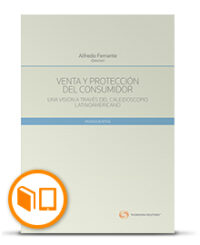 VENTA Y PROTECCIÓN DEL CONSUMIDOR UNA VISIÓN A TRAVÉS DEL CALEIDOSCOPIO LATINOAMERICANO Formato: Libro DUO(Papel + Digital) Autor(es): Alfredo Ferrante Código: 42659996 ISBN : 978-956-400-031-2 Edición: 2019 N° Páginas: 584 págs. Tomos: 1 Área(s): Derecho Comercial, Legal/Jurídica
