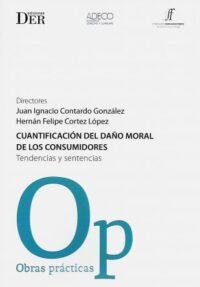 Cuantificación del Daño Moral de los Consumidores Ediciones DER Autores: Juan Ignacio Contardo González, Hernán Felipe Cortez López ISBN: 978-956-9959-52-3 Formato: 15 x 23 cm Edición 2019 396 páginas