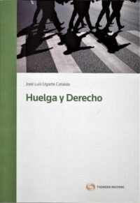 Huelga y Derecho Thomson Reuters Autor: José Luis Ugarte Cataldo ISBN: 978-956-346-834-2 Edición 2016 Formato: 24,5 x 17 cm. 264 páginas