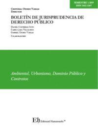 Boletín de Jurisprudencia de Derecho Público Editorial Hammurabi Autores: Cristóbal Osorio Vargas, Daniel Contreras Soto, Camilo Jara Villalobos ISBN: 977-2452-536-00-0 Formato: 17,5 x 2,5 cm Edición 2019 237 páginas