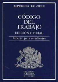 Código del Trabajo 2019. Edición Oficial. Especial para Estudiantes Editorial Jurídica de Chile Edición especial para estudiantes, 2019