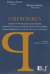 Cibercrimen Editorial Bdef Dirección de Daniela Dupuy Coordinación de Mariana Kiefer ISBN: 978-9974-745-06-3 1a edición, marzo 2017 Formato: 23 x 15,5 cm 662 páginas