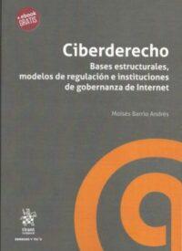 Ciberderecho Editorial Tirant Lo Blanch. Autor: Moisés Barrio Andrés ISBN: 978-84-9169-397-0 edición, 2018 Formato: 15 x 21,5 cm 165 páginas. Incluye e-book gratis.