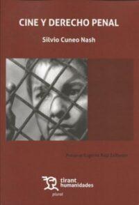 Cine y Derecho Penal Editorial Tirant Lo Blanch. Autor: Silvio Cuneo Nash ISBN: 978-84-17069-77-3 edición 2019 Formato: 20 x 13,8 cm 133 páginas. Incluye e-book gratis.