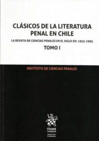 Clásicos de la Literatura Penal en Chile. 2 Tomos Editorial Tirant Lo Blanch. Autor: Instituto de Ciencias Penales ISBN: 978-84-9169-131-0 edición, 2018 Formato: 17 x 24 cm 1756 páginas. Incluye e-book gratis.