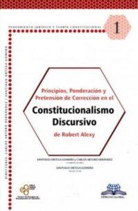 Constitucionalismo Discursivo Derecho Global Autor: Robert Alexy ISBN: 978-607-97830-6-8 Formato: 23 x 15 cm Edición 2018 236 páginas