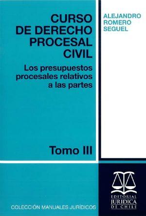Curso de Derecho Procesal Civil Tomo III Editorial Jurídica de Chile Autor: Alejandro Romero Seguel ISBN: 978-956-10-2133-4 edición, 2012 Formato: 18,5 x 26 cm 92 páginas