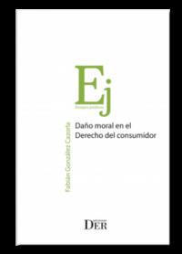 Daño Moral en el Derecho del consumidor Ediciones DER Autor: Fabian González Cazorla ISBN: 978-956-9959-42-4 Formato: 15 x 23 cm Edición 2018 660 páginas