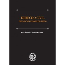 Derecho Civil - Preparación Examen de Grado. / Autor: Eric Chávez Chavez./ Año: 2019./ Paginas: 410. Derecho Civil - Preparación Examen de Grado