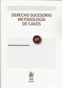 Derecho Sucesorio Metodología de Casos Editorial Tirant Lo Blanch. Autor: Marcelo Barrientos Zamorano ISBN: 978-84-9190-443-4 edición 2019 Formato: 24 x 17 cm 121 páginas. Incluye e-book gratis.