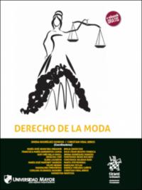 Derecho de la Moda Editorial Tirant Lo Blanch. Autores: Jimena Rodríguez Donoso / Christian Vidal Beros ISBN: 978-84-9190-543-1 edición 2019 Formato: 24 x 17 cm 220 páginas. Incluye e-book gratis.