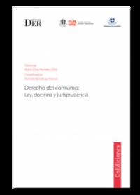 Derecho del Consumo: Ley, Doctrina y Jurisprudencia Ediciones DER Directora: María Elisa Morales Ortiz. Coordinadora: Pamela Mendoza Alonso ISBN: 978-956-9959-48-6 Formato: 15 x 23 cm Edición 2019 256 páginas