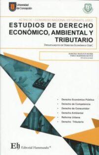 Estudios de Derecho Económico, Ambiental y Tributario Editorial Hammurabi Coordinador: Marcelo Matus Fuentes y Pablo Martínez Muñoz ISBN: 978-956-6022-08-4 Formato: 15 x 23 cm Edición marzo 2019 392 páginas