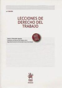 Lecciones de Derecho del Trabajo 11a Edición Editorial Tirant Lo Blanch Autor: Jesús R. Mercader Uguina ISBN: 978-84-9190-529-5 edición 2018 Formato: 24 x 17 cm 1104 páginas. Incluye e-book gratis.
