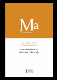 Manual de Derecho individual del trabajo Ediciones DER Autor: Luis Lizama Portal y Diego Lizama Castro ISBN: 978-956-9959-44-8 Formato: 15 x 23 cm Edición 2019 314 páginas