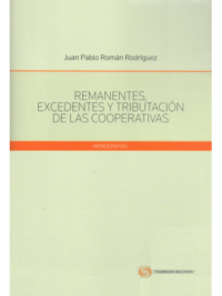 REMANENTES, EXCEDENTES Y TRIBUTACIÓN DE LAS COOPERATIVAS Autor : Juan Pablo Román Rodríguez Edición : 2019 Formato : 1 Tomo - 104 Páginas ISBN : 978-956-400-048-0 Editorial : Thomson Reuters