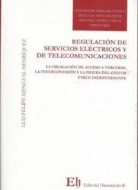Regulación de Servicios Eléctricos y de Telecomunicaciones Editorial Hammurabi. Autor: Luis Felipe Mengual Henríquez. ISBN: 978-956-091-415-6 1 era. edición 2018 Formato: 15 x 23 cm 188 páginas.