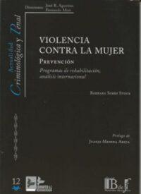 Violencia Contra la Mujer Editorial B de F Autor: Bárbara Sordi Stock. ISBN: 978-841-527-677-7 1ra. edición junio 2018 Formato: 16 x 23 cm 172 páginas.
