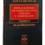 Explicaciones de Derecho Civil Chileno y Comparado. 8 Volúmenes Autor: Luis Claro Solar Editorial Jurídica de Chile Formato: 17 x 24 cm, empaste de lujo 9.000 páginas